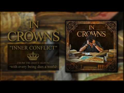 IN CROWNS - Inner Conflict [CORE COMMUNITY PREMIERE]