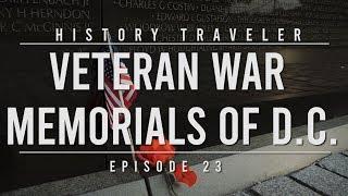 Veteran War Memorials of D.C. | History Traveler Episode 23