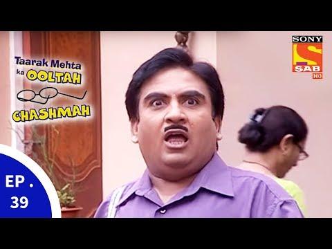 Taarak Mehta Ka Ooltah Chashmah – तारक मेहता का उल्टा चशमाह – Episode 39