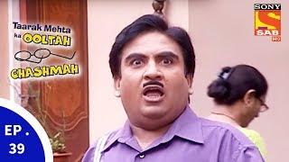 Taarak Mehta Ka Ooltah Chashmah - तारक मेहता का उल्टा चशमाह - Episode 39