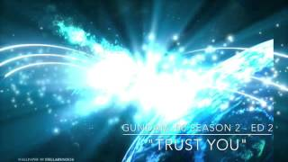 Gundam 00 Season 2 ED 2 - Trust You - (Nightcore )