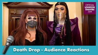 Death Drop | Audience reactions on Covid safety regulations | #BackOnStage