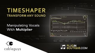 TimeShaper Multi-Effect Plugin By Cableguys - Editing Vocals With Multiplier