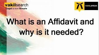What is an Affidavit and why is it needed?