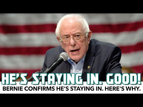 Bernie Confirms He's Staying In. Here's Why.