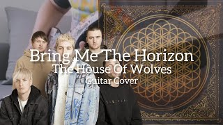 Bring Me The Horizon - The House Of Wolves (Guitar Cover)