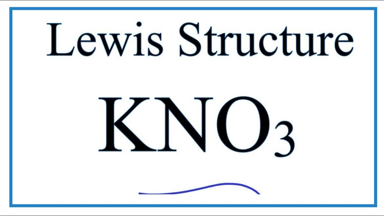 How To Draw The Lewis Dot Structure For Kno3  Potassium
