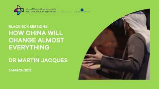 Dr. Martin Jacques - How China will change almost everything