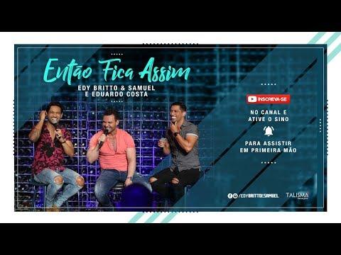 Edy Britto & Samuel & Eduardo Costa - Então Fica Assim mp3 baixar