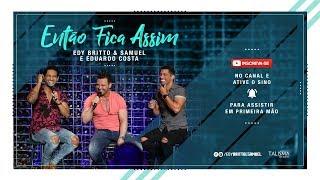 Edy Britto e Samuel , Eduardo Costa - Então Fica Assim | #AoVivoEmBH