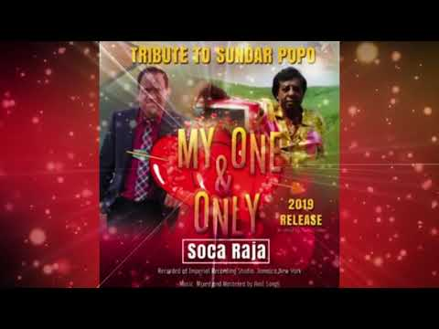 Soca Raja - My One And Only (2019 Sundar Popo Cover)