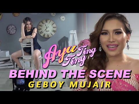 "Ayu Ting Ting - Geboy Mujair ""Behind The Scene"""