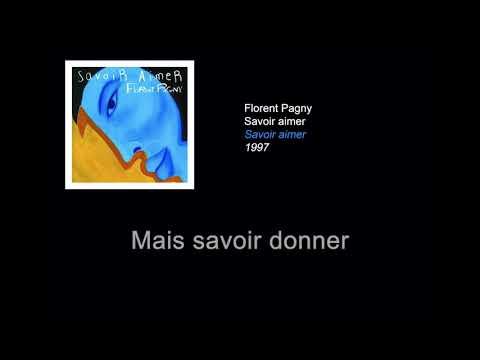 Florent Pagny Savoir aimer PAROLES/LYRICS (100% VÉRIFIÉES) HQ