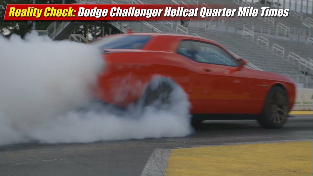 Reality Check Dodge Challenger Srt Hellcat Quarter Mile Youtube