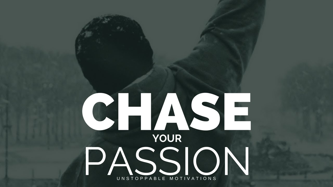 chase your passion