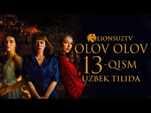 OLOV OLOV 13 QISM TURK SERIALI UZBEK TILIDA | ОЛОВ ОЛОВ 13 КИСМ УЗБЕК ТИЛИДА