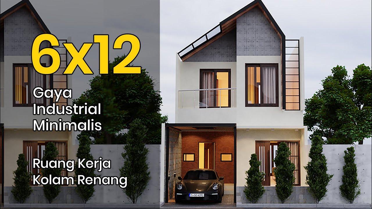 Desain Rumah Minimalis 6x12 Bergaya Industrial Youtube