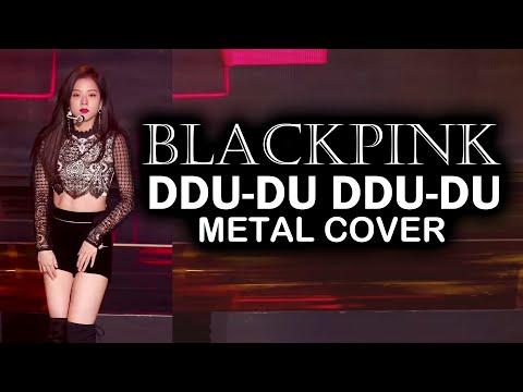 BLACKPINK - DDU-DU DDU-DU 뚜두뚜두 // METAL COVER