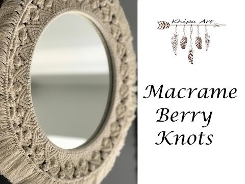 Makrome Düğüm Teknikleri - 1 ( How to Make Berry Knots with Macrame Mirror )