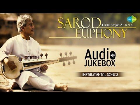 Sarod Euphony by Ustad Amjad Ali Khan | Full Album | Audio Jukebox | Hindustani Classical