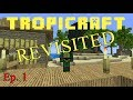 DENIED ENTRY TO A TROPICAL PARADISE│MINECRAFT MOD REVIEW│TROPICRAFT│Ep. 1