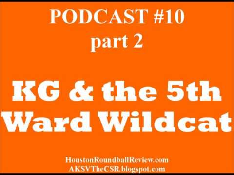 episode 10.2 of KG & the 5th Ward Wildcat podcast