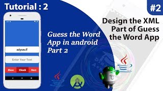 How to create a Guess the word App in Android by using Java Part 2   Design of the App.