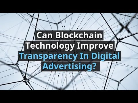 Can Blockchain Improve Transparency In Digital Advertising For 2018?