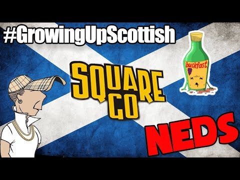 GROWING UP SCOTTISH || NEDS