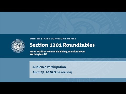 Seventh Triennial Section 1201 Rulemaking Hearings: Washington, DC (April 13, 2018) - Aud. [2]