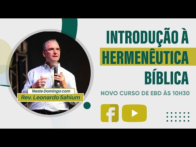 Introdução à Hermenêutica Bíblica - 31/01/2021 - Rev. Leonardo Sahium