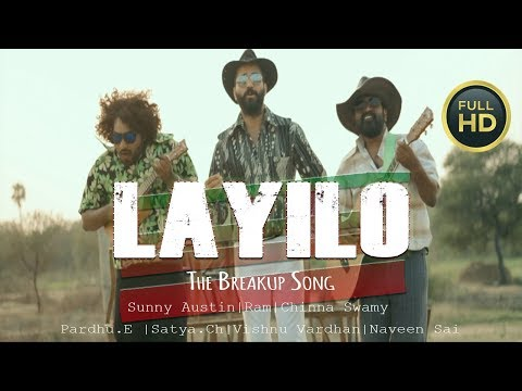 Layilo - The Breakup Song | New Telugu Music Video | Sunny Austin Ram Chinna Swamy