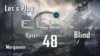 ELEX - Part 48 [A Cultivator's Duties] Let's Play - Blind