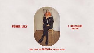 Fenne Lily - I, Nietzsche (acoustic) (Official Audio)