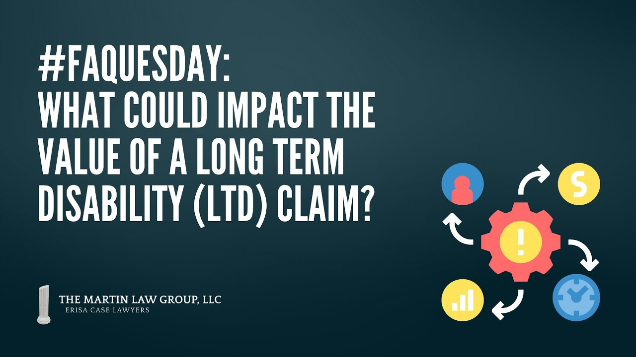 #FAQuesday: What Could Impact the Value of a Long Term Disability Claim?