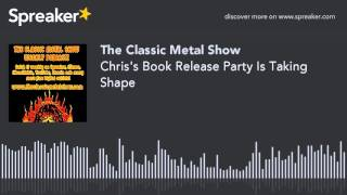 Chris's Book Release Party Is Taking Shape