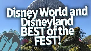 What to EAT At The Disney World and Disneyland Festivals Running NOW!