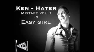 ken - easy girl #hater