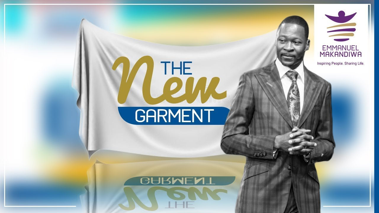 EMMANUEL MAKANDIWA ON THE NEW GARMENT