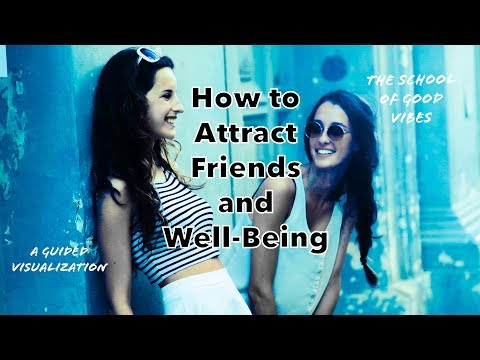 How to Attract Friends and Wellness Into Your Life | Guided Visualization | Empower Yourself