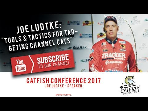 Joe Ludtke: Tools and Tactics for Targeting Channel Catfish   Catfish Conference 2017