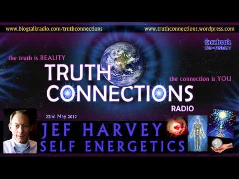 Jef Harvey: Self Energetics - Truth Connections Radio