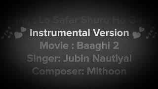Lo Safar Song 😍 Clean Karaoke 👌 Baaghi 2 (2018)