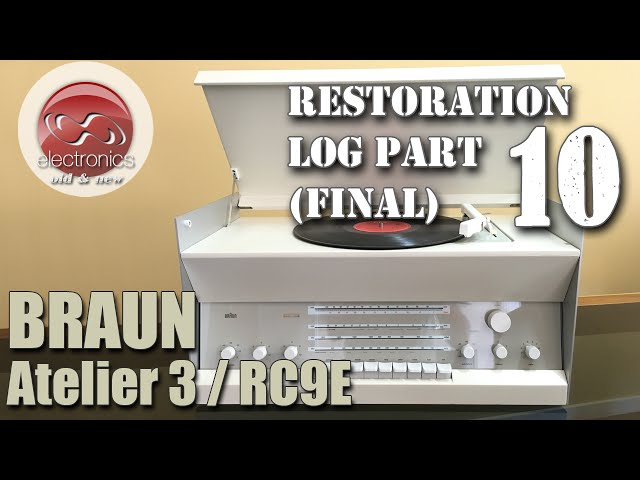 Braun Atelier 3 Stereo (RC 9E) restoration - part 10. The END ... or is it the beginning?
