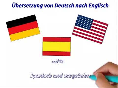 Übersetzung von Deutsch  nach Englisch oder Spanisch und umgekehrt