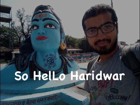 So HelLo Haridwar   Solo Trip   Haridwar Tourism   Mansa Devi, Chandi Devi and more.