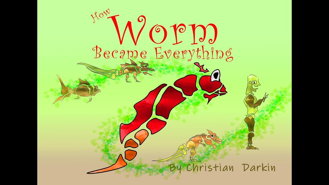 Evolution picture book - How Worm Became Everything