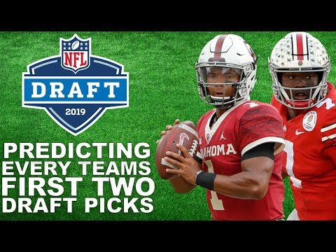 Predicting Every Team's First Two 2019 Draft Picks