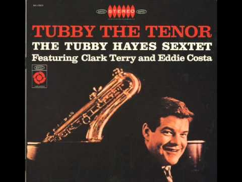 "Tubby Hayes  01 ""You For Me"""