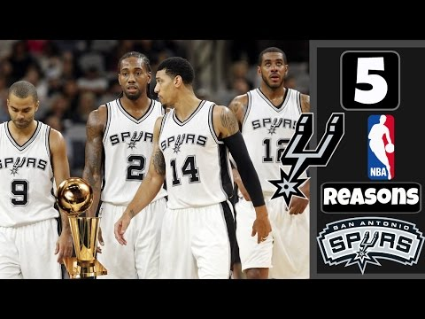 5 REASONS WHY THE SAN ANTONIO SPURS CAN WIN THE 2017 NBA CHAMPIONSHIP!